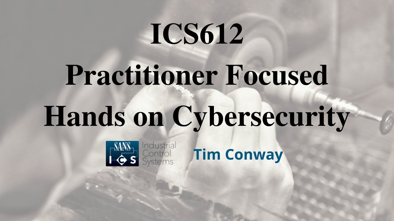 Ics Cyber Security In Depth Course Sans Ics612