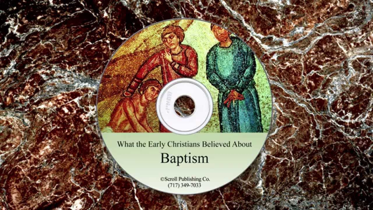 What the Early Christians Believed About Baptism - YouTube