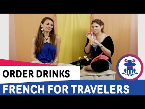 French For Travelers Lesson 5- How To Order Drinks In French