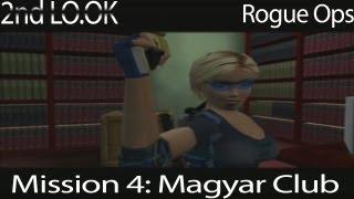 2nd LO.OK Playthrough - Rogue Ops (Mission 4: Magyar Club)