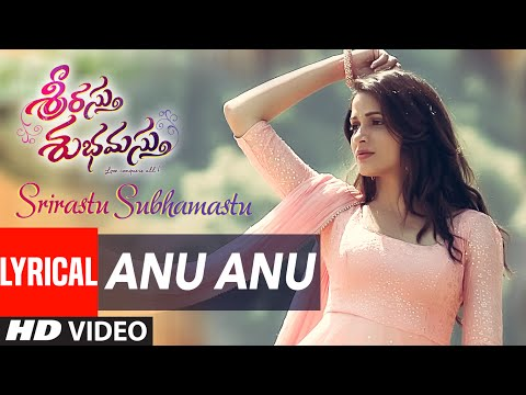 "Anu Anu Lyrical Video Song || ""Srirastu Subhamastu"" 