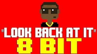 Look Back At It [8 Bit Tribute to A Boogie wit da Hoodie] - 8 Bit Universe