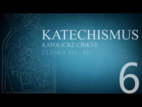 Katechismus katolické církve – díl 6. (články 355 – 421)