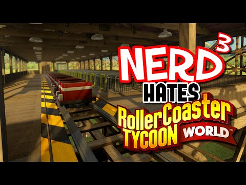 Nerd³ Hates... RollerCoaster Tycoon World Beta
