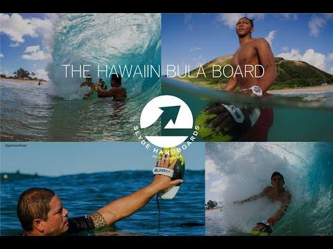Slyde Handboards: The Hawaiian Bula Enoka & Shorebreak Handboard