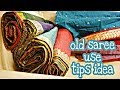 OLD SAREES USES/TIPS/TRICKS/IDEAS/REUSE/RECYCLE SAREES