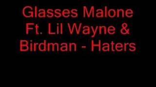 Glasses Malone Feat. Lil Wayne & Birdman Haters