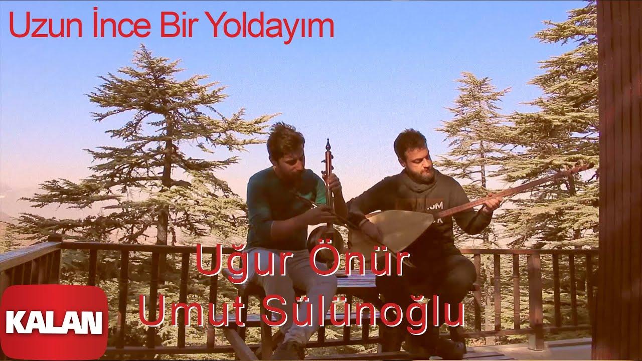 Uğur Önür & Umut Sülünoğlu - Uzun İnce Bir Yoldayım [ Live Performance © 2020 Kalan Müzik ]