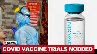 India's First COVID Vaccine Covaxin Gets DCGI Nod For Human Trials