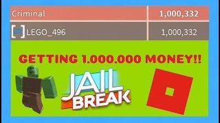 GETTING 1.000.000 MONEY....  JAILBREAK ROBLOX