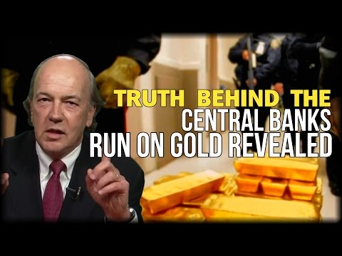 TRUTH BEHIND THE CENTRAL BANKS RUN ON GOLD REVEALED BY CIA ADVISOR JIM RICKARDS