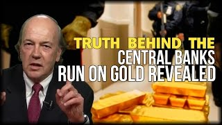 TRUTH BEHIND THE CENTRAL BANKS RUN ON GOLD REVEALED BY CIA ADVISOR JIM RICKARDS thumbnail