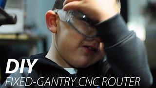 Fixed Gantry CNC Router Build   Part 1