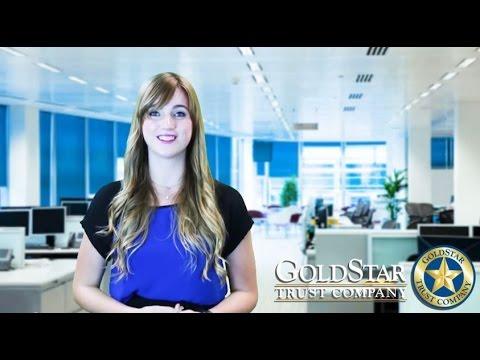 Precious Metals IRAs - GoldStar Trust Company