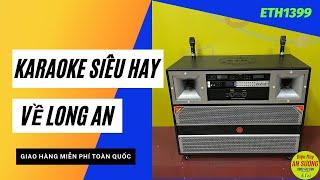 Loa Karaoke 4 Tấc Đôi, Karaoke Siêu Hay Về Long An, Mã ETH1399 | Điện Máy An Sương 0982412069
