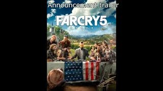 Far Cry 5- Official Announce Trailer + Discussion