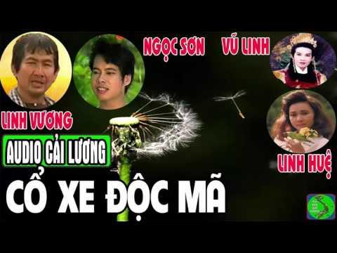 Cải lương CỔ XE ĐỘC MÃ 🎭 Vũ Linh, Linh Vương, Linh Huệ, Kiều Hoa, Ngọc Sơn, Tùng Lâm, Hồng Nga.