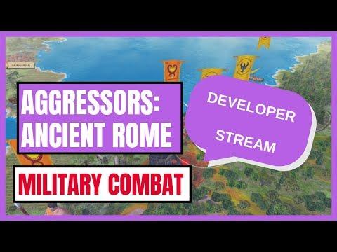 "Aggressors: Ancient Rome - Developer Stream ""Military Combat"""