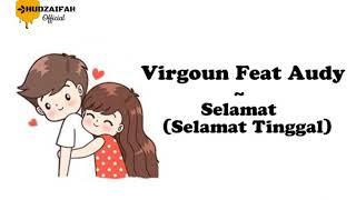 Virgoun feat Audy - Selamat [Selamat Tinggal] (Official Lyric Video)