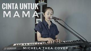 Download Lagu MICHELA THEA COVER CINTA UNTUK MAMA mp3