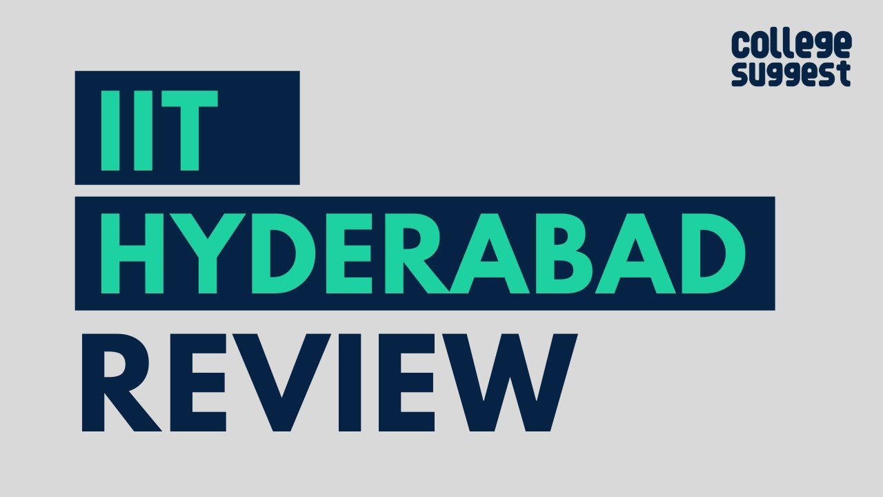 IIT Hyderabad- Review 2020 | Students | Faculty | Placements | Recruiters | Campus Life
