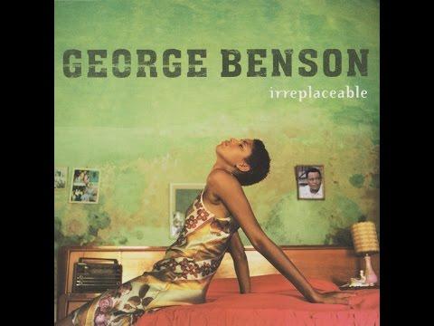 Irreplaceable [full cd] ◙ GEORGE BENSON