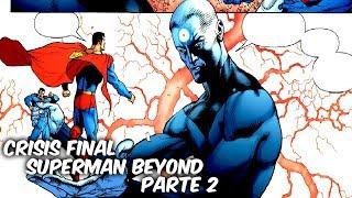 "EL SUPERMAN MAS PODEROSO DE TODOS ""CRISIS FINAL SUPERMAN BEYOND"" Parte 2 @SoyComicsTj"