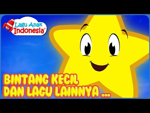 Lagu Bintang Kecil Dan Lagu Anak Lainnya | Lagu Anak Indonesia| Nursery Rhymes| وميض وميض نجمة صغيرة