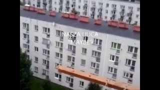 """MAYBE- """" NASZA ULICA"""""""