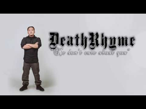 He don't care about you By: DeathRhyme