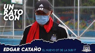 EDGAR CATAÑO, el nuevo DT de la sub 17A