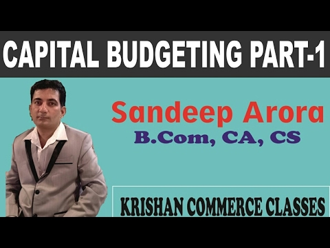 Capital Budgeting lecture in Hindi Part-1 for CA-IPCC- CA-Final- CMA Inter-Final at KCC