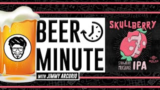 Beer Minute with Jimmy Arcurio - Skullberry Strawberry Milkshake IPA