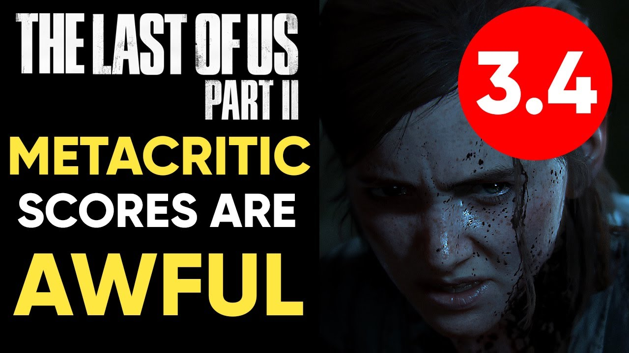 The Last Of Us Part 2 Metacritic User Scores Are Awful Does It Matter Youtube