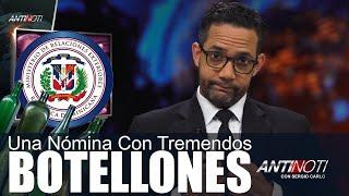 BOTELLAS MILLONARIAS EN RD - #Antinoti Septiembre 21 2018