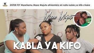 SISTER FEY Marehemu Mzee Majuto aliniambia siri nzito kabla ya kifo chake