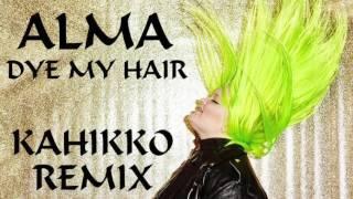 Alma - Dye My Hair (Kahikko Remix)