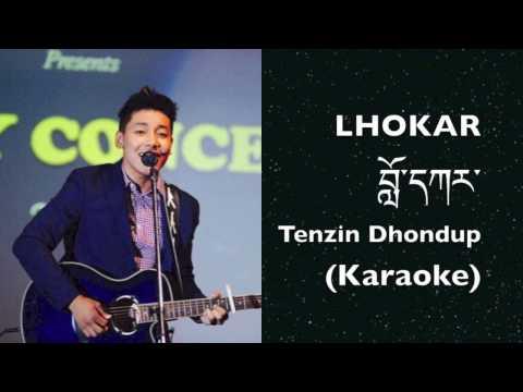 Lhokar Karaoke- Tenzin Dhondup