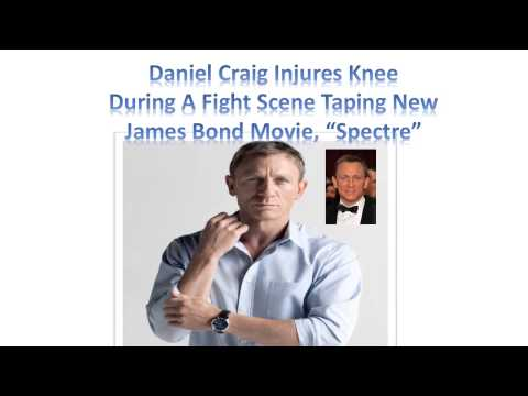 "Daniel Craig Injured On Set | Fight Scene New James Bond Movie ""Spectre"""
