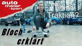 Was ist Traktion? - Bloch erklärt #7   auto motor und sport