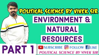 Environment and Natural Resources | Part 1 | Political Science | NCERT
