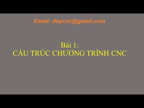 Lập trình phay CNC - Bài 1: Cấu trúc chương trình CNC