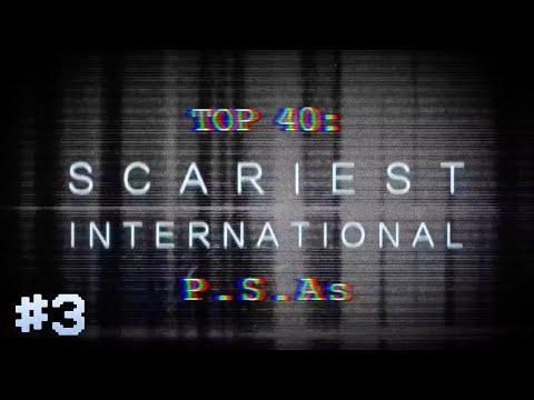 TOP 40: SCARIEST PSAs – INTERNATIONAL [PART THREE]