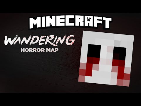 WANDERING - Minecraft Horror Map