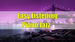Smooth Jazz Piano Music Instrumental: Easy Listening Jazz Music, Relaxing & Soothing Music for Sleep
