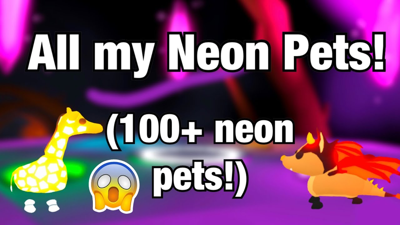 All of my Neon Pets in Adopt Me! (100+) | Roblox Adopt Me!