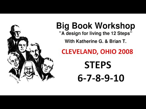 Brian & Katherine Workshop   STEPS 6, 7, 8, 9 And 10  ----- Take All 12 Steps Of AA  // 5-20-2019
