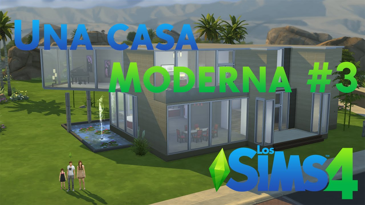 los sims 4 c mo hacer una casa moderna parte 3 youtube