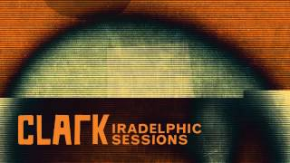 Clark - Iradelphic Sessions 2 - MFB Skank (download MP3 in description)