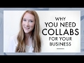 The 101 on Collaborations | Why They Benefit Your Business & How to Secure Them
